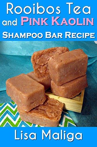 rooibos-tea-and-pink-kaolin-shampoo-bar-recipe-english-edition