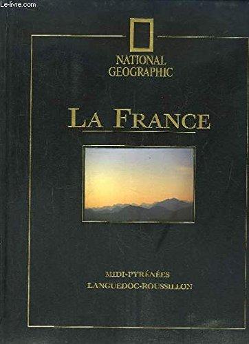 La France. 8, Languedoc-Roussillon, Midi-Pyrénées