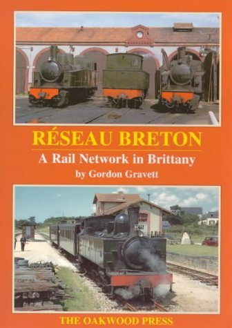 Reseau Breton: A Railway Network in Brittany by Gordon Gravett (February 19,1999)