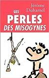 Telecharger Livres Les Perles des misogynes (PDF,EPUB,MOBI) gratuits en Francaise