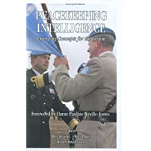 Peacekeeping Intelligence: Emerging Concepts for the Future