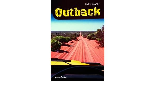 Outback Amazonde Phillip Gwynne Kai Kilian Bücher
