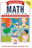 Janice VanCleave's Math for Every Kid: Easy Activities that Make Learning Math Fun (Science for Every Kid Series)