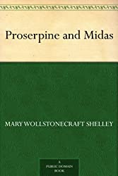 Proserpine and Midas (English Edition)