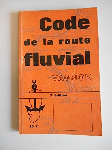 Le code de la route fluviale / 7e édition / Vagnon, H / Réf37813 par 7e édition