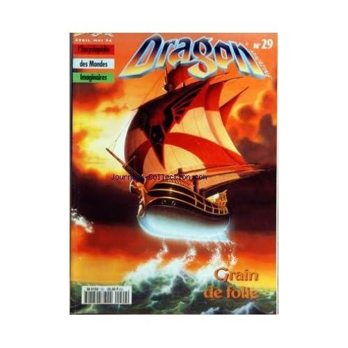 DRAGON MAGAZINE [No 29] du 01/04/1996 - HEROIC FANTASY - SCIENCE FICTION - FANTASTIQUE - ENCYCLOPEDIE DES MONDES IMAGINAIRES GRAIN DE FOLIE - PLANTES - PRETRES - MONDES ABSURDES