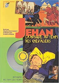 Jehan, la musique au temps des chevaliers par Claude-Henry Joubert
