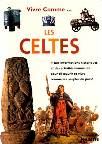 Vivre comme les Celtes
