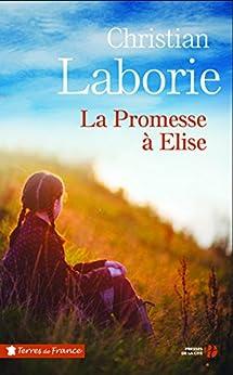 La promesse à Elise par [LABORIE, Christian]