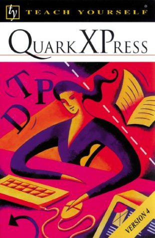 Quark Xpress (Teach Yourself) por Christopher Lumgair