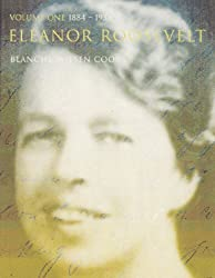 [( Eleanor Roosevelt: V.1 )] [by: Blanche Wiesen-Cook] [Aug-2000]
