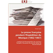 La presse française pendant l'expédition du mexique (1862-1867)