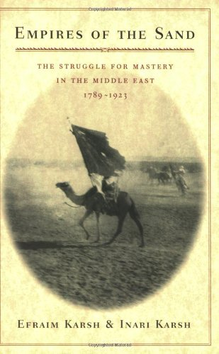 Empires of the Sand: The Struggle for Mastery in the Middle East, 1789-1923 (English Edition) (Empire The Sands Of)