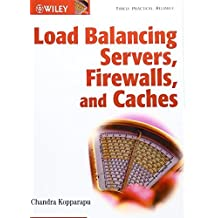 Load Balancing Servers, Firewalls, and Caches by Chandra Kopparapu (2002-01-25)