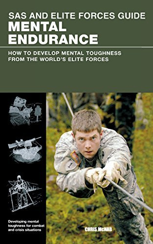 SAS and Elite Forces Guide Mental Endurance: How To Develop Mental Toughness From The World's Elite Forces by Christopher Mcnab (2013-06-04)