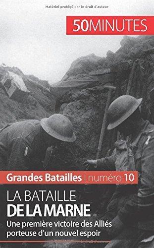 La bataille de la Marne: Une premire victoire des Allis porteuse d?un nouvel espoir de Pierre-Luc Plasman (1 aot 2014) Broch