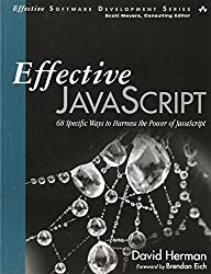 Effective JavaScript: 68 Specific Ways to Harness the Power of JavaScript (Effective Software Development Series) by David Herman (2012-12-06)