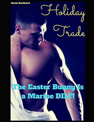 Holiday Trade: The Easter Bunny Is a Marine DILF!