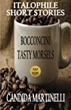 Bocconcini - Tasty Morsels: Italophile Short Stories