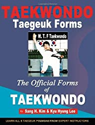 Taekwondo Taegeuk Forms: The Official Forms of Taekwondo by Sang H. Kim (2011-04-25)