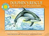 Dolphin's Rescue: The Story of the Pacific White-Sided Dolphin - a Smithsonian Oceanic Collection Book (Mini book) by Janet Halfmann (2005-04-15)