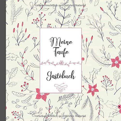 Gästebuch Taufe- Erinnerungsbuch: Ein schönes Geschenk zur Taufe. Sammle Erinnerungen an die Taufe Deines Kindes.