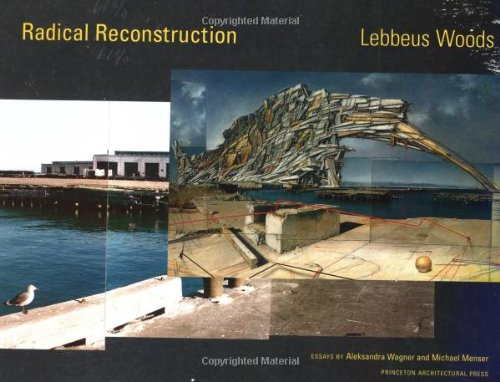 Lebbeus Woods Radical Reconstruction /Anglais (Wiley Trading Advantage (Paperback))