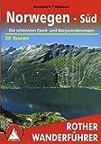 Norwegen Süd: Die schönsten Fjord- und Bergwanderungen. 53 Touren. Mit GPS-Tracks (Rother Wanderführer) - Bernhard Pollmann