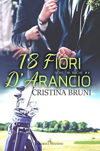 Cristina Bruni   -  18 fiori d'arancio (2019)