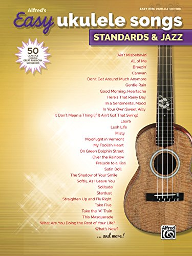 Alfred's Easy Ukulele Songs - Standards & Jazz: 50 Easy Classic Hits for Ukulele from the Great American Songbook (English Edition)