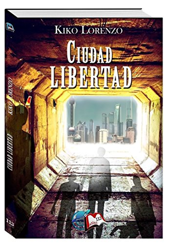 Ciudad Libertad (Libros Mablaz nº 113) por Kiko Lorenzo