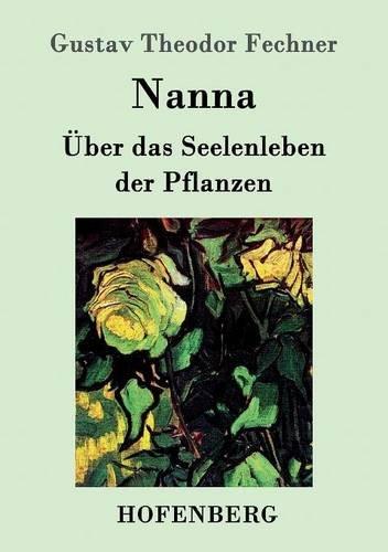 Nanna: Über das Seelenleben der Pflanzen