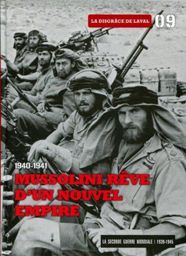 1940-1941. Mussolini rêve d'un nouvel empire - Tome 9. La disgrâce de Laval. Dvd-rom Les ambitions de Mussolini par Le Figaro