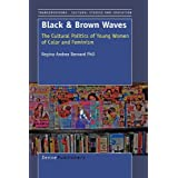 Black and Brown Waves: The Cultural Politics of Young Women of Color and Feminism