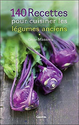140 recettes pour cuisiner les légumes anciens par Cécile Massieu