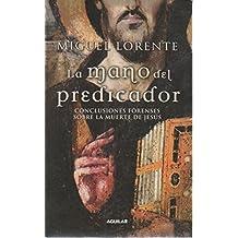 La mano del predicador: conclusiones forenses sobre la muerte de Jesús