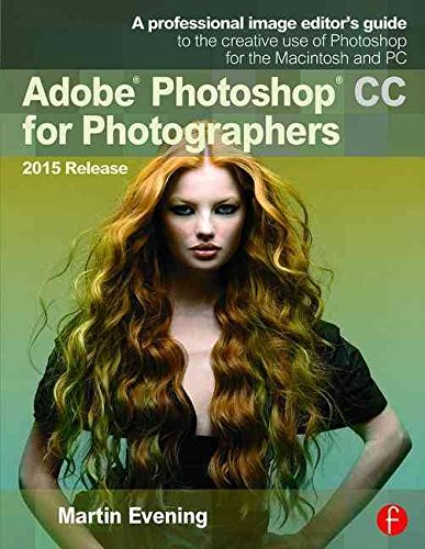 [(Adobe Photoshop CC for Photographers, 2015 Release)] [By (author) Martin Evening] published on (July, 2015)