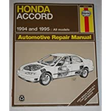 Honda Accord Automotive Repair Manual: Models Covered, All Honda Accord Models 1994 Thru 1995