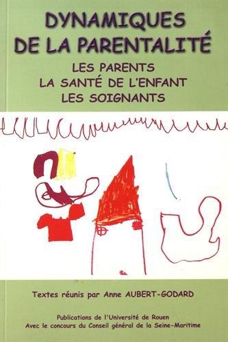 Dynamiques parentalite. parents, sante enfant, soignants.