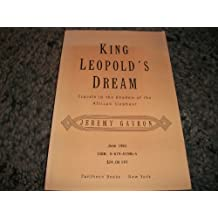 KING LEOPOLD'S DREAM: Travels in the Shadow of the African Elephant by Jeremy Gavron (1993-06-01)