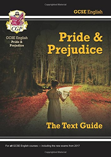 Grade 9-1 GCSE English Text Guide - Pride and Prejudice