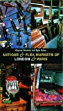 Antique and Flea Markets of London and Paris (Includes indexes) by Egle Salvy (1999-04-12)