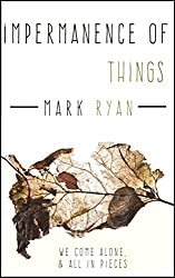 Impermanence of things: A Collection of short stories