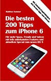 Image de Die besten 200 Tipps zum iPhone 6: Mehr Spass, Nutzen und Freude am iPhone 6 mit teils unb