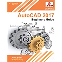 AutoCAD 2017 - Beginners Guide