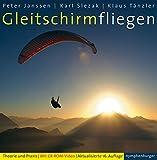 Gleitschirmfliegen: Theorie und Praxis (mit CD-Rom) - Peter Janssen, Karl Slezak, Tänzler
