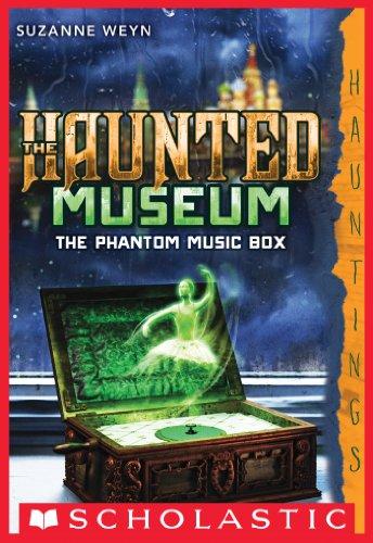 The Haunted Museum #2: The Phantom Music Box por Suzanne Weyn