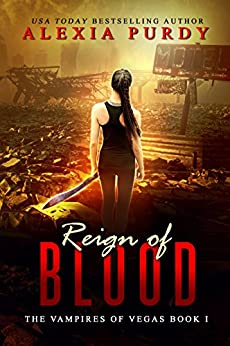 Reign of Blood (The Vampires of Vegas Book I) (English Edition) di [Purdy, Alexia]