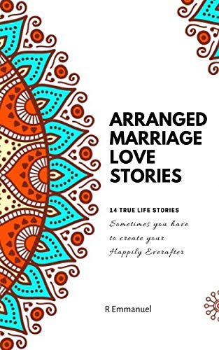 Arranged Marriage Love Stories: 14 True Short Stories eBook: R