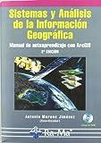 Sistemas y Análisis de la Información Geográfica. Manual de autoaprendizaje con ArcGIS. 2ª. Edición